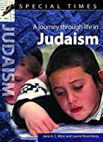 A Journey Through Life in Judaism. Jane A.C. West (Special Times)