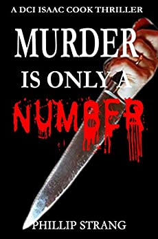 Murder is only a Number (DCI Cook Thriller Series Book 3) by [Strang, Phillip]