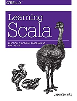 [Swartz, Jason]のLearning Scala: Practical Functional Programming for the JVM