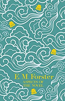 Aspects of the Novel by [Forster, E M]