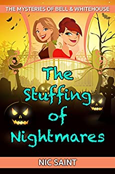 The Stuffing of Nightmares (The Mysteries of Bell & Whitehouse Book 7) by [Saint, Nic]