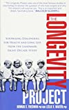 The Longevity Project: Surprising Discoveries for Health and Long Life from the Landmark Eight Decade Study. Howard S. Friedman and Leslie R. 画像