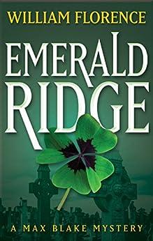 [Florence, William]のEmerald Ridge: A Max Blake Mystery (English Edition)
