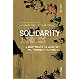 Solidarity Bodies: A Storytelling on Workfare and Volunteering Policies (Sociology)