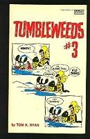 TUMBLEWEEDS NO 3