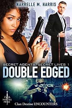 Secret Agents, Secret Lives 1: Double Edged (Clan Destine Encounters Book 10) by [Harris, Narrelle M]