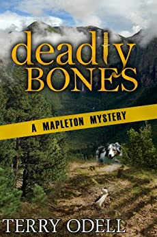 Deadly Bones (Mapleton Mystery Book 2) by [Odell, Terry]