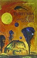 Euritmia. Arte di meditazione moderna