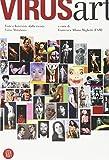 Virus art. Viste e interviste dalla rivista Virus Mutationis