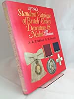 Spink's Standard Catalogue of British and Associated Orders Decorations and Medals With Valuations