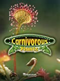 Carnivorous Plants, Above-Level Reader Grade 6: Harcourt School Publishers Science (Science 06/07/08)