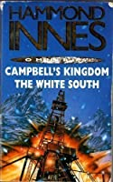 Campbell's Kingdom/White South Duo