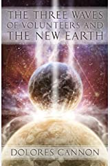 The Three Waves of Volunteers and the New Earth by Dolores Cannon(2011-09-01) -