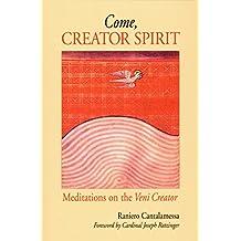 Come, Creator Spirit: Meditations on the  Veni Creator