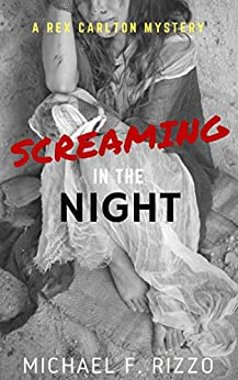 Screaming in the Night (Rex Carlton Mysteries Book 3) by [Rizzo, Michael F.]