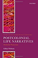 Postcolonial Life Narratives: Testimonial Transactions (Oxford Studies in Postcolonial Literatures)