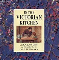 In the Victorian Kitchen: A Book of Days