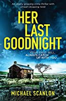 Her Last Goodnight: An utterly gripping crime thriller with a heart-stopping twist