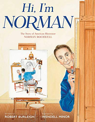 Hi, I'm Norman: The Story of American Illustrator Norman Rockwell (English Edition)