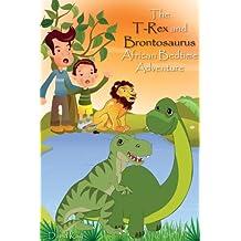 The T-Rex and Brontosaurus: African Bedtime Adventure (Kids Dinosaur Books)