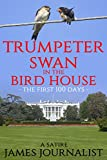 Trumpeter Swan in the Bird House: The first 100 days (English Edition)