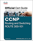 CCNP Routing and Switching ROUTE 300-101 Official Cert Guide (English Edition)