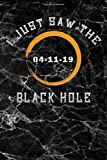 i just saw the black hole 04-11-19: black marble Journal Lined Notebook 120 page 6x9 Astronomy & Space