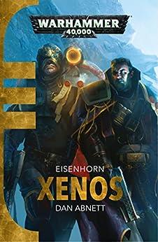 Xenos (Eisenhorn: Warhammer 40,000 Book 1) by [Abnett, Dan]