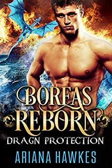 Boreas Reborn: Dragon Shifter Romance (In Dragn Protection Book 2) by [Hawkes, Ariana]