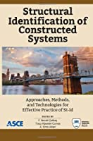 Structural Identification of Constructed Systems: Approaches, Methods, and Technologies for Effective Practice of St-Id