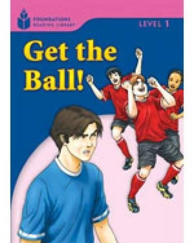 Get the Ball! (Foundations Reading Library Level 1)の詳細を見る