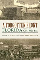 A Forgotten Front: Florida During the Civil War Era