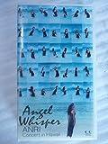 Angel Whisper ANRI Concert in Hawaii [VHS]