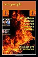 Wrentham District Court's satan'z sadists: the most evil court in existance