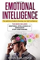 Emotional Intelligence: The Definitive Guide to Develop Your Self Confidence