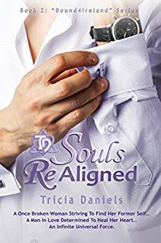 Souls ReAligned: Book 2 of the Bound4Ireland Series (Bound for Ireland Series) by [Daniels, Tricia]