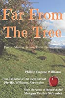 Far From The Tree: Poetic Musings Across Three Generations