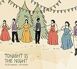 TONIGHT IS THE NIGHT 画像