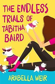 The Endless Trials of Tabitha Baird by [Weir, Arabella]