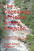 The Genealogy of Nolan-Amory Kingston: Genealogical Project 26 – My connection to William the Conqueror