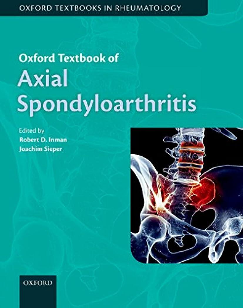 チョップ精査するリズムOxford Textbook of Axial Spondyloarthritis (Oxford Textbooks in Rheumatology) (English Edition)