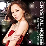 CRYSTAL HOUSE-R&B PARTY-Mixed by DAIKI × ZK