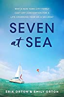 Seven at Sea: Why a New York City Family Cast Off Convention for a Life-changing Year on a Sailboat