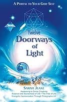 Twelve Doorways of Light: A Portal to Your God-Self: A Portal to Your God-Self