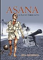 Asana: A Play in Three Acts