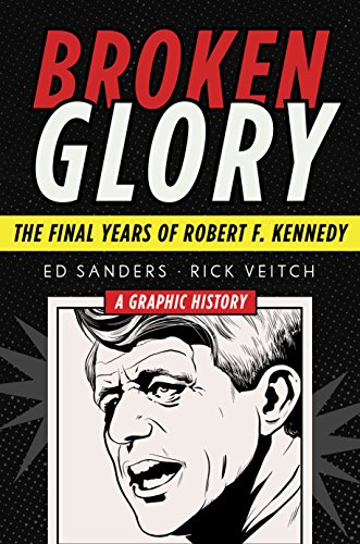 Broken Glory: The Final Years of Robert F. Kennedy