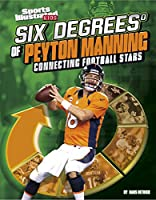 6 Degrees of Peyton Manning Connecting F: Connecting Football Stars (Six Degrees of Sports)