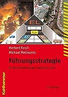 Fuhrungsstrategie: Grossschadenlagen Beherrschen (Fachbuchreihe Brandschutz)