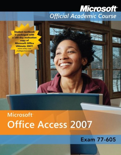 Microsoft Office Access 2007 Instructor's Copy (Microsoft Official Academic Course Series)