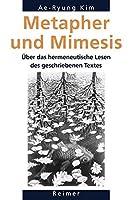 Metapher und Mimesis: Ueber das hermeneutische Lesen des geschriebenen Textes